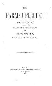 El Paraiso Perdido ... Traducido del Ingles por A. Galindo