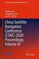China Satellite Navigation Conference  CSNC  2020 Proceedings  Volume III PDF