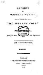 Reports of Cases in Equity Argued and Determined in the Supreme Court of North Carolina: Volume 1