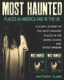 Most Haunted Places in America and in the UK PDF