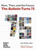 Now  Then  and in the Future  the Bulletin Turns 75