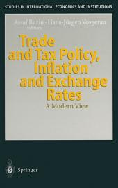 Trade and Tax Policy, Inflation and Exchange Rates: A Modern View