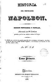 Historia del emperador Napoleón: edición pintoresca y popular, adornada con 90 láminas grabadas por los más célebres artistas de Europa