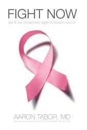 Fight Now: Eat and Live Proactively Against Breast Cancer