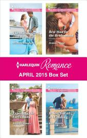 Harlequin Romance April 2015 Box Set: The Millionaire and the Maid\Expecting the Earl's Baby\Best Man for the Bridesmaid\It Started at a Wedding...