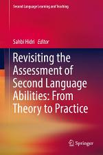 Revisiting the Assessment of Second Language Abilities: From Theory to Practice
