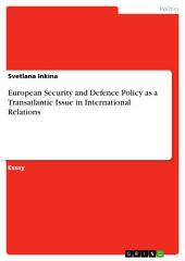 European Security and Defence Policy as a Transatlantic Issue in International Relations