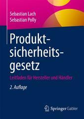 Produktsicherheitsgesetz: Leitfaden für Hersteller und Händler, Ausgabe 2