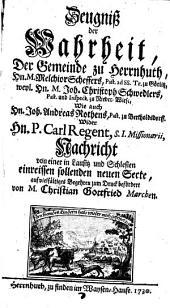 Zeugniß der Wahrheit der Gemeinde zu Herrnhuth ... wid. Carl Regent Nachricht von einer in Lausitz einreissen sollenden neuen Secte