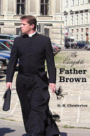 The Complete Father Brown   The Innocence of Father Brown  the Wisdom of Father Brown  the Incredulity of Father Brown  the Secret of Father Brown  Th PDF