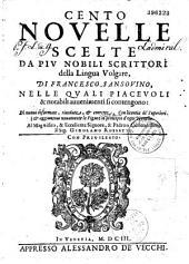 Cento novelle scelte da piu nobili scrittori della lingua volgare, di Francesco Sansovino... Di nuovo ampliate... e corrette per il medesimo...