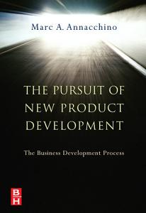 The Pursuit of New Product Development