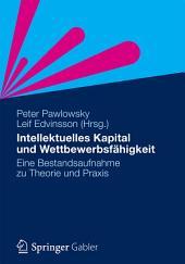 Intellektuelles Kapital und Wettbewerbsfähigkeit: Eine Bestandsaufnahme zu Theorie und Praxis