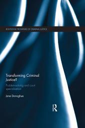 Transforming Criminal Justice?: Problem-Solving and Court Specialisation