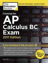 Cracking the AP Calculus BC Exam, 2017 Edition: Proven Techniques to Help You Score a 5