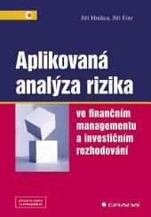 Aplikovaná analýza rizika: ve finančním managementu a investičním rozhodování