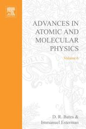 Advances in Atomic and Molecular Physics: Volume 6