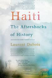 Haiti The Aftershocks Of History Book PDF