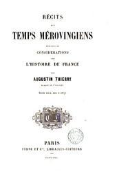 Récits des temps mérovingiens: précédés de considérations sur l'histoire de France