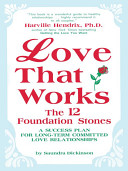 Love That Works: the 12 Foundation Stones
