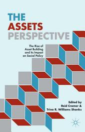The Assets Perspective: The Rise of Asset Building and its Impact on Social Policy