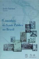Caminhos da sa  de p  blica no Brasil PDF