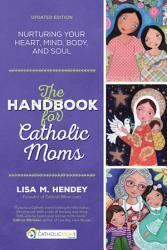 The Handbook For Catholic Moms Book PDF