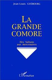 La grande Comore: Des sultans aux mercenaires