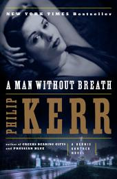 A Man Without Breath: A Bernie Gunther Novel