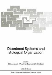 Disordered Systems and Biological Organization: Proceedings of the NATO Advanced Research Workshop on Disordered Systems and Biological Organization held at Les Houches, February 25 – March 8, 1985