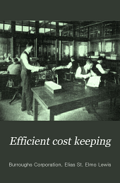Efficient cost keeping: a study of the most effective applications of cost keeping principles to certain types of management