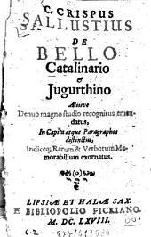 De bello Catalinario et Iugurthino: Indiceq. rerum & verborum memorabilium exornatus