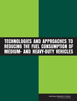 Technologies and Approaches to Reducing the Fuel Consumption of Medium  and Heavy Duty Vehicles PDF