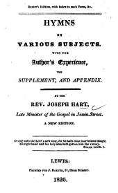 Hymns on various subjects, etc. (Baxter's edition, with index to each verse, &c.).