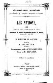 Les Nations, ode ... chantée sur le Théâtre de l'Académie nationale de Musique ... 6 août 1851. Poésie de M. Théodore de Banville, etc. (Fête donnée par la ville de Paris aux délégués de l'Exposition universelle de Londres.).