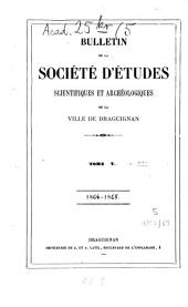 Bulletin de la Société d'Etudes Scientifiques et Archéologiques de la Ville de Draguignan: Volume 5