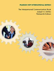 Interpersonal Communication Book  The  Pearson New International Edition