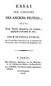 Essai sur l'origine des anciens peuples, suivi d'une théorie élémentaire des comètes appliquée à la comète de 1807