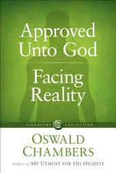 Approved Unto God / Facing Reality
