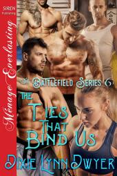 The Battlefield Series 6: The Ties That Bind Us