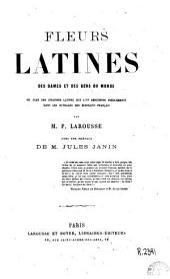 Fleurs latines des dames et des gens du monde: ou clef des citacions latines que l'on rencontre fréquemment dans les ouvrages des écrivains français