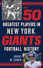 The 50 Greatest Players in New York Giants Football History PDF