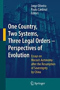 One Country  Two Systems  Three Legal Orders   Perspectives of Evolution PDF