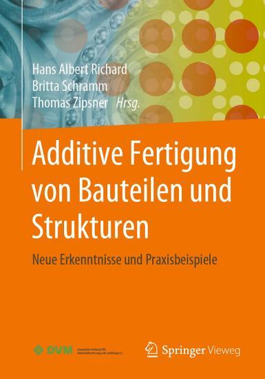 Additive Fertigung von Bauteilen und Strukturen PDF