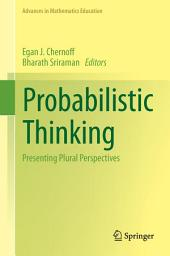 Probabilistic Thinking: Presenting Plural Perspectives