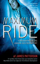 Maximum Ride 3 - Verdensfrelse og anden ekstremsport: Bind 3