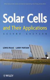 Solar Cells and Their Applications: Edition 2