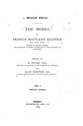The Works of Francis Maitland Balfour ...