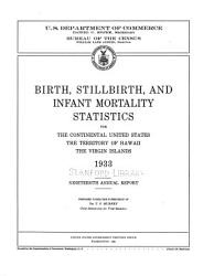 Birth, Stillbirth, and Infant Mortality Statistics for the Continental United States, the Territory of Hawaii, the Virgin Islands; Annual Report