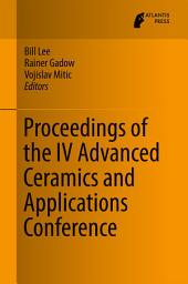 Proceedings of the IV Advanced Ceramics and Applications Conference